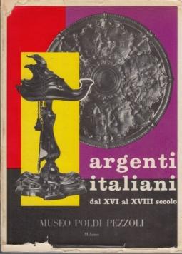 Argenti italiani dal XVI al XVIII secolo