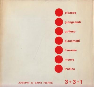 3+3+1 3 pittori: picasso, giangrandi, guttuso 3 scultori: giacometti, franzosi, moore 1 orafo: tradico - Josephi De Saint Pierre