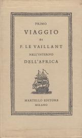 Primo viaggio di F. Le Vaillant nell'interno dell'Africa per Capo Buona Speraza