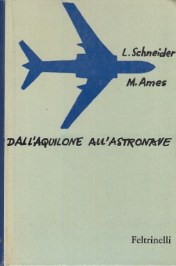 DALL'AQUILONE ALL'ASTRONAVE