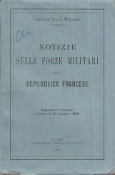 NOTIZIE SULLE FORZE MILITARI DELLA REPUBBLICA FRANCESE AGGIUNTE E VARIANTI A TUTTO IL 30 GIUGNO 1898